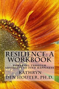 Resilience: A Workbook: Powering Through Adversity to Find Happiness